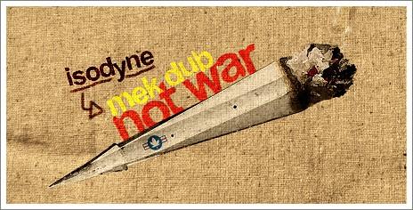 Isodyne - Mek dub not war