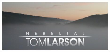 Tom Larson - Nebeltal